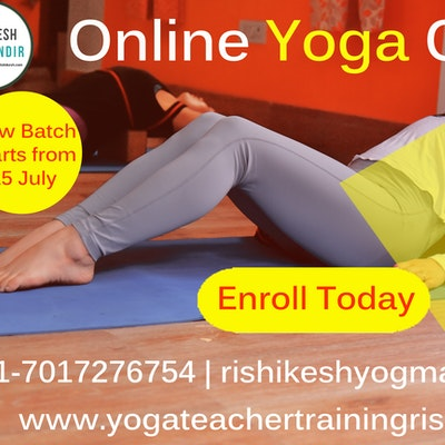 15 July to 10 August Online Yoga Teacher Training Course in Rishikesh, India