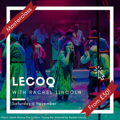 A Lecoq Masterclass with Rachel Lincoln