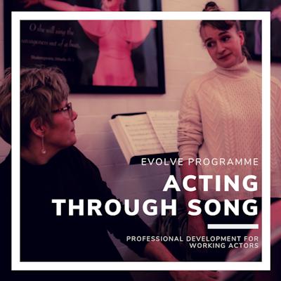 Acting Through Song - Saturday 4th April, 10:00 - 17:00