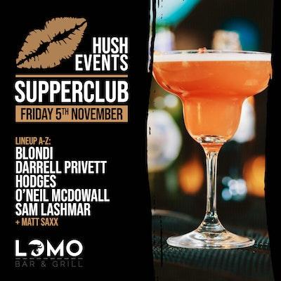 Hush Events - LOMO Supperclub!