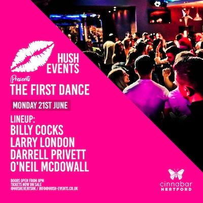 Hush Events... The First Dance @ Cinnabar Hertford
