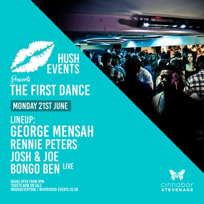Hush Events... The First Dance @ Cinnabar Stevenage