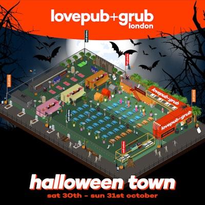 Love Pub + Grub Halloween - Sat 30th October 2021