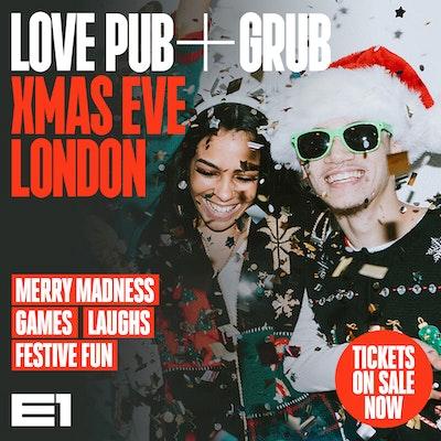 LOVE PUB + GRUB XMAS EVE - 24TH DECEMBER 2020 - 2.00PM - 9.00PM
