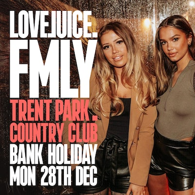 LOVEJUICE FMLY - BANK HOLIDAY MON 28TH DECEMBER 2020 - 2.30PM - 9.30PM