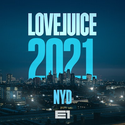 LOVEJUICE NEW YEARS DAY AT E1 LONDON - 2.30PM - 9.30PM