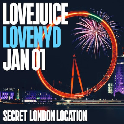 LOVEJUICE NYD TUNNEL VISION  - SECRET LONDON LOCATION - 2.00PM - 9.00PM