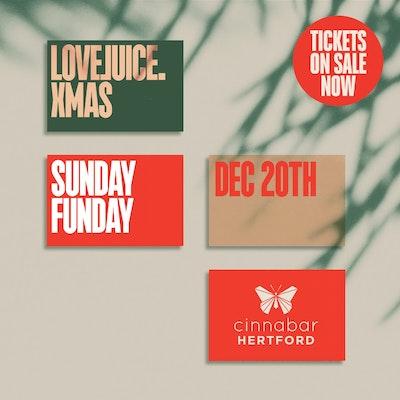 LOVEJUICE XMAS SUNDAY FUNDAY - DECEMBER 20TH 2020 - 2.00PM - 9.00PM