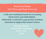 Nourished Mums Self Care and Yoga evening (Topic: Mum Guilt and Comparison)