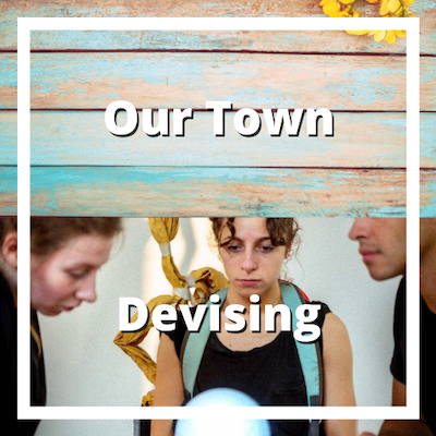Our Town (Howlers) & Devising (Langurs) Thursday 12th August 18:00