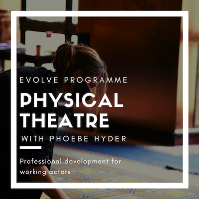 Physical Theatre with Phoebe Hyder