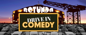 Rotunda Drive-In Comedy Glasgow Saturday 7.30pm