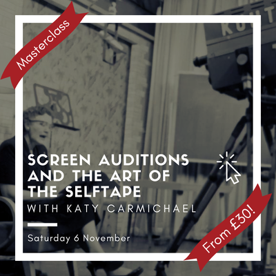 Screen Auditions and the Art of the Self Tape with Katy Carmichael