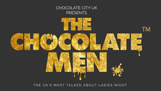 The Chocolate Men London Show - Live & Uncensored - Every Saturday