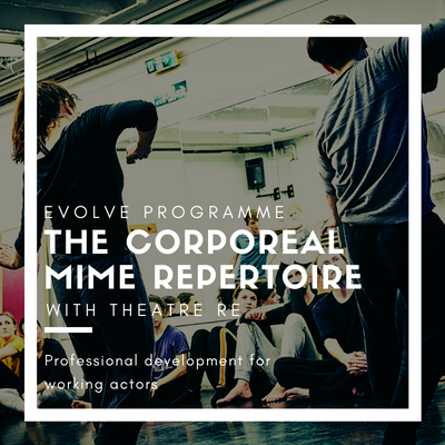 The Corporeal Mime Repertoire with Theatre Re