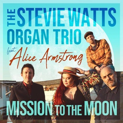 The Stevie Watts Organ Trio Ft. Alice Armstrong
